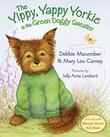 THE YIPPY, YAPPY YORKIE IN THE GREEN DOGGY SWEATER by Debbie Macomber
