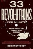 33 REVOLUTIONS PER MINUTE by Dorian Lynskey