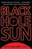 BLACK HOLE SUN by David Macinnis Gill