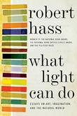 WHAT LIGHT CAN DO by Robert Hass