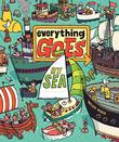 EVERYTHING GOES: BY SEA by Brian Biggs