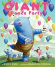GIANT DANCE PARTY by Betsy Bird