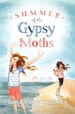 SUMMER OF THE GYPSY MOTHS by Sara Pennypacker