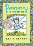 PENNY AND HER MARBLE by Kevin Henkes