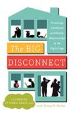 THE BIG DISCONNECT by Catherine Steiner-Adair