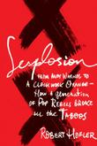 SEXPLOSION by Robert Hofler