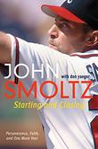 STARTING AND CLOSING by John Smoltz