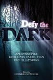 Cover art for DEFY THE DARK