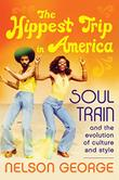 THE HIPPEST TRIP IN AMERICA by Nelson George