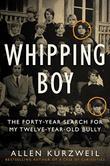 WHIPPING BOY by Allen Kurzweil