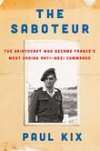 THE SABOTEUR by Paul  Kix
