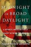 MIDNIGHT IN BROAD DAYLIGHT by Pamela Rotner Sakamoto