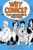 WHY COMICS? by Hillary L. Chute