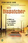 THE DISPATCHER by Ryan David Jahn