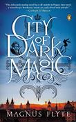 CITY OF DARK MAGIC by Magnus Flyte