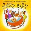 JAZZ BABY by Lisa Wheeler