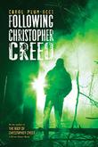 FOLLOWING CHRISTOPHER CREED by Carol Plum-Ucci