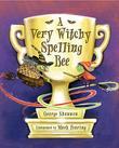 A VERY WITCHY SPELLING BEE by George Shannon