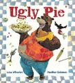 UGLY PIE by Lisa Wheeler