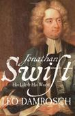 JONATHAN SWIFT by Leo Damrosch