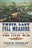 THEIR LAST FULL MEASURE by Joseph Wheelan