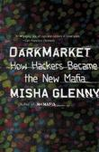 DARKMARKET by Misha Glenny