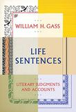 LIFE SENTENCES by William H. Gass