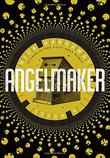 ANGELMAKER by Nick Harkaway