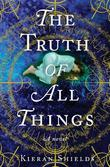 Cover art for THE TRUTH OF ALL THINGS