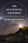 THE ACCIDENTAL UNIVERSE by Alan Lightman