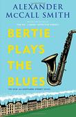 BERTIE PLAYS THE BLUES by Alexander McCall Smith