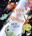 TOYS IN SPACE by Mini Grey