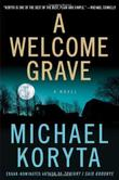 A WELCOME GRAVE by Michael Koryta