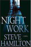 NIGHT WORK by Steve Hamilton