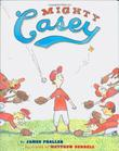 MIGHTY CASEY by James Preller