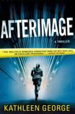 AFTERIMAGE by Kathleen George