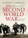 THE SECOND WORLD WAR by Gordon Corrigan