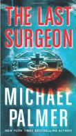 THE LAST SURGEON by Michael Palmer
