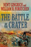 BATTLE OF THE CRATER by Newt Gingrich