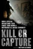 KILL OR CAPTURE by Matthew Alexander