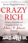 CRAZY RICH by Jerry Oppenheimer