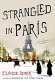 STRANGLED IN PARIS by Claude Izner