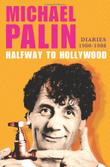 HALFWAY TO HOLLYWOOD by Michael Palin