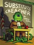 SUBSTITUTE CREACHER by Chris Gall