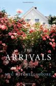 THE ARRIVALS by Meg Mitchell Moore
