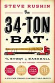 THE 34-TON BAT by Steve Rushin