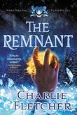 THE REMNANT by Charlie Fletcher