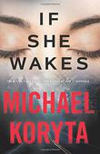 IF SHE WAKES by Michael Koryta
