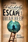 THE UNLIKELY ESCAPE OF URIAH HEEP by H.G. Parry