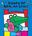 Cover art for SLEEPY OR NOT, MR CROC?